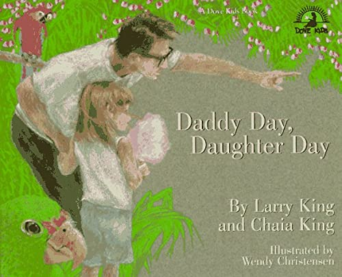Daddy Day, Daughter Day: Larry King, Chaia King, Wendy Christensen (Illustrator)