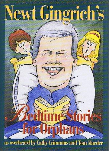 Newt Gingrich's Bedtime Stories For Orphans - C. E. Crimmins