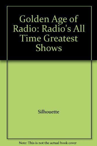 9780787106232: Golden Age of Radio: Radio's All Time Greatest Shows