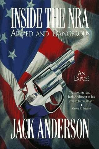 Inside the NRA: An Expose: Anderson, Jack