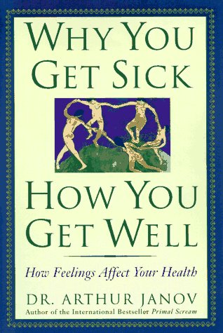 9780787106850: Why You Get Sick and How You Get Well: The Healing Power of Feelings