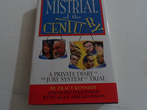 Mistrial of the Century: A Private Diary: Kennedy, Judith; Abrahamson,