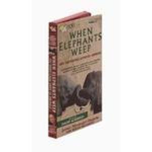 9780787107055: When Elephants Weep: The Emotional Lives of Animals
