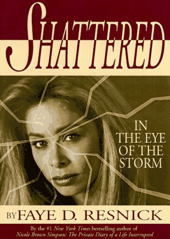 Shattered: In the Eye of the Storm: Resnick, Faye D., Bell, Jeanne V.