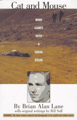 Cat and Mouse: Mind Games With a Serial Killer: Lane, Brian; Suff, Bill