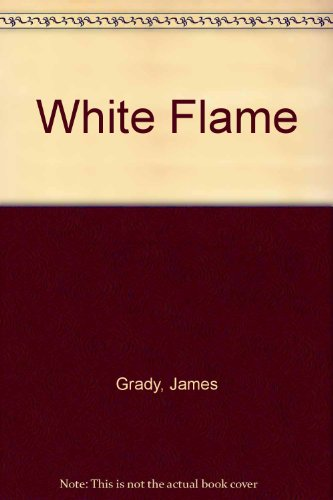 WHITE FLAME. (Abridged Audio).: GRADY, James.
