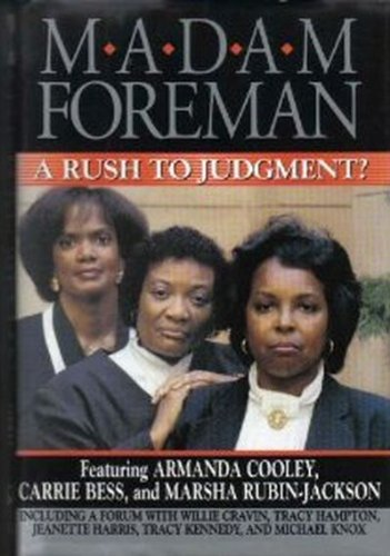Madam Foreman : A Rush to Judgement?: Armanda Cooley, Carrie