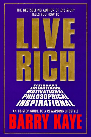 Live Rich: Kaye, Barry, with Morstein, Rhonda
