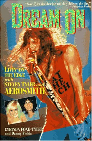 9780787110543: Dream on: Livin' on the Edge With Steven Tyler and Aerosmith