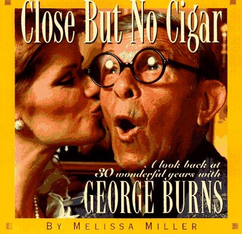 Close but No Cigar: 30 Wonderful Years: Miller, Melissa
