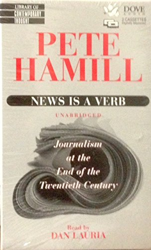 News is a Verb: Journalism at the End of the Twentieth Century (audio book)