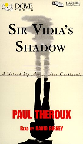 Sir Vidia's Shadow: A Friendship Across Five Continents (tape cassettes audio book)