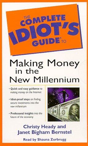 9780787119461: The Complete Idiot's Guide to Making Money in the New Millenium (Complete Idiot's Guides)