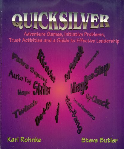 9780787200329: Quicksilver: Adventure Games, Initiative Problems, Trust Activities and a Guide to Effective Leadership
