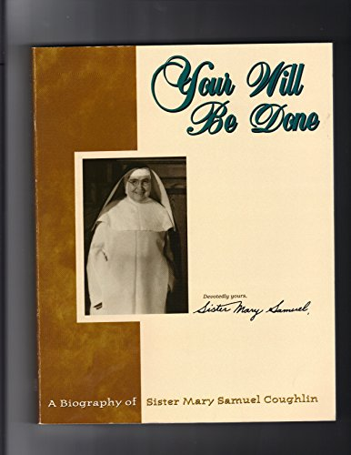 9780787201913: Your Will Be Done: A Biography of Sister Mary Samuel Coughlin