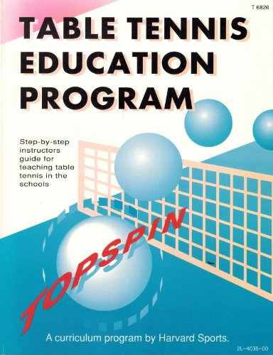 9780787202255: Table Tennis Education Program: Step-By-Step Instructor's Guide for Teaching Table Tennis in the Schools