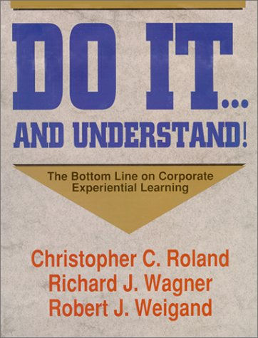 9780787203085: Do It . . . And Understand! The Bottom Line On Corporate Experiential Learning