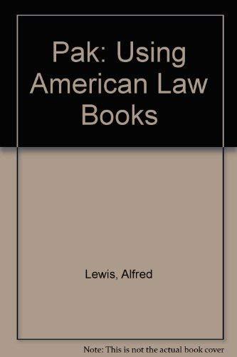 9780787207359: Pak: Using American Law Books