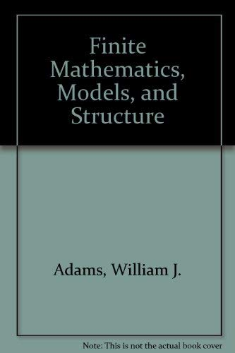 9780787209957: Finite Mathematics, Models, and Structure