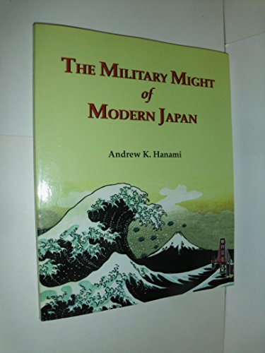 The Military Might of Modern Japan /: Hanami, Andrew K.