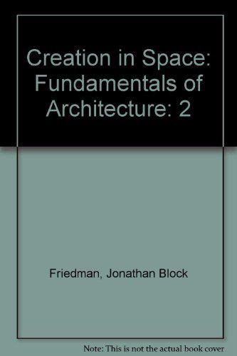 9780787215637: Creation in Space: Fundamentals of Architecture, Vol. 2- Dynamics