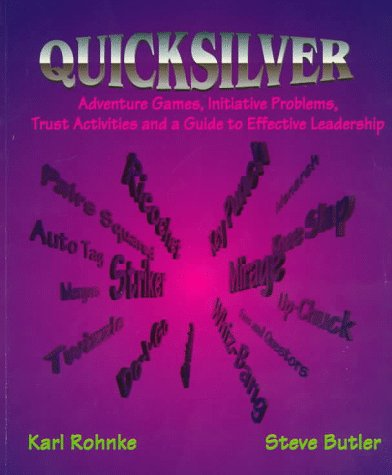 9780787216108: Quicksilver: Adventure Games, Initiative Problems, Trust Activities and a Guide to Effective Leadership