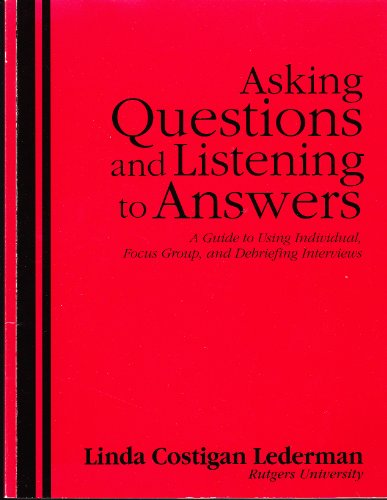 9780787216931: Asking Questions and Listening to Answers: A Guide to Using Individual, Focus Group and Debriefing Interviews