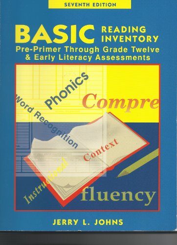 Basic Reading Inventory: Pre-Primer Through Grade Twelve: Jerry L. Johns