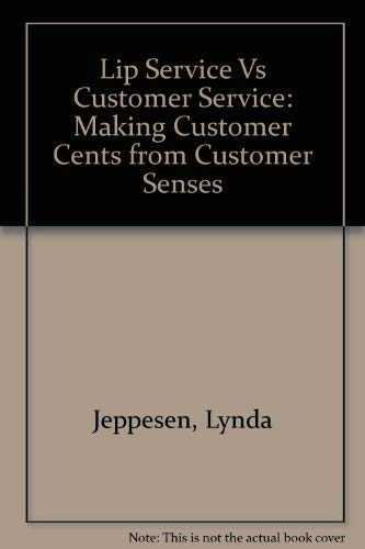 9780787219697: Lip Service Vs Customer Service: Making Customer Cents from Customer Senses