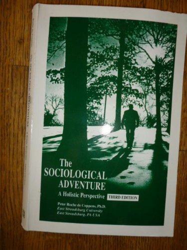 9780787220020: The Sociological Adventure: A Holistic Perspective
