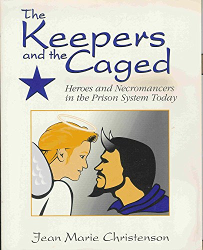 9780787220662: The Keepers and the Caged: Heroes and Necromancers in the Prison System Today