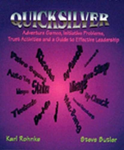 9780787221034: Quicksilver: Adventure Games, Initiative Problems, Trust Activities and Guide to Effective Leadership