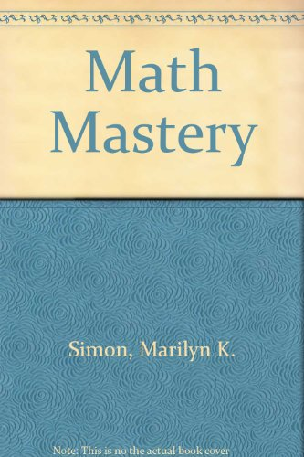 Marilyn K. Simon's Math Mastery: Simon, Marilyn K.
