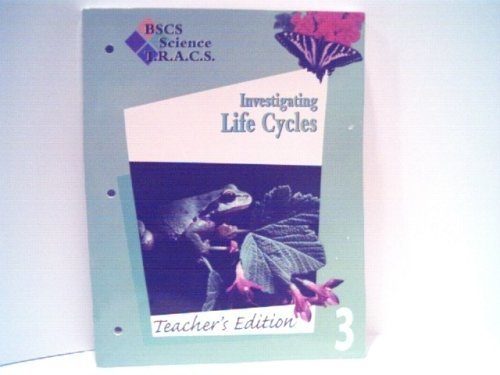 9780787222734: Investigating Life Cycles Teachers Edition Level 3 (BSCS Science T.R,A.C.S.)