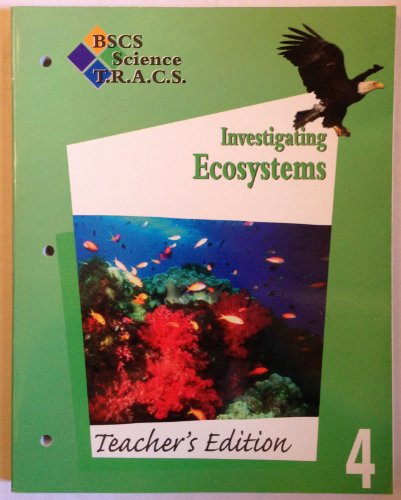Investigating Ecosystems: Teacher's Edition: BSCS Science