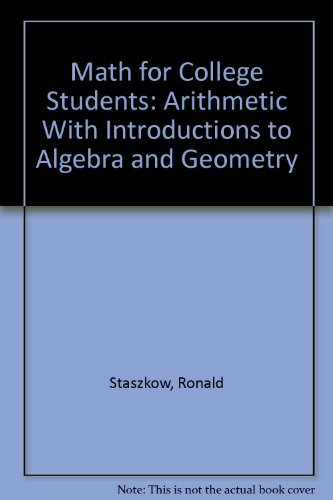 9780787224486: Math for College Students: Arithmetic With Introductions to Algebra and Geometry