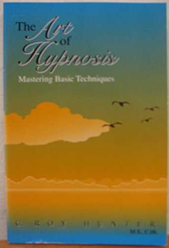9780787225247: The Art of Hypnosis: Mastering Basic Techniques