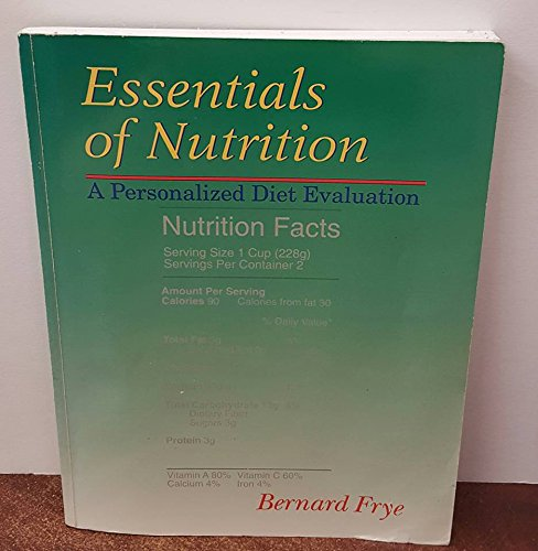 Essentials of Nutrition: A Personalized Diet Evaluation: Bernard Frye
