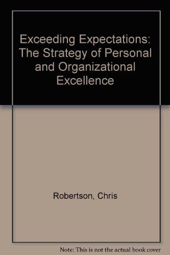 9780787227203: Exceeding Expectations : The Strategy of Personal & Organizational Excellence