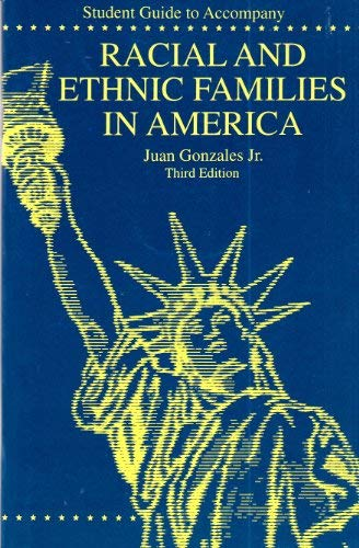 Student Guide to Accompany Racial and Ethnic: Juan Gonzales Jr.