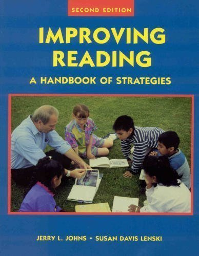 Improving Reading: A Handbook of Strategies: Jerry L. Johns,