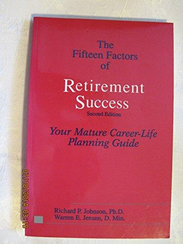 The Fifteen Factors of Retirement Success: Johnson, Richard P.;