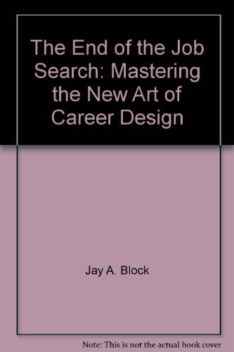 9780787233235: The end of the job search: Mastering the new art of career design