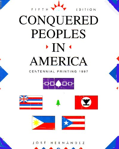 Conquered Peoples in America: Centennial Printing 1997: Jose Hernandez