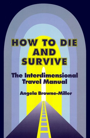 9780787237059: How to Die and Survive: The Interdimensional Travel Manual