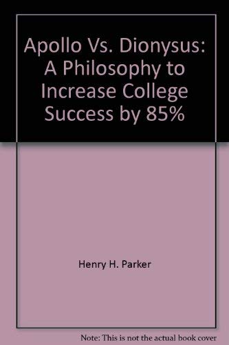 9780787237226: Apollo vs. Dionysus: A philosophy to increase college success by 85%