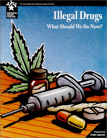 9780787237387: Illegal Drugs: What Should We Do Now? (National issues forums)