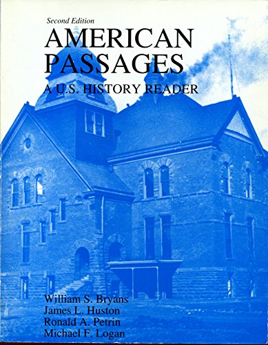 American Passages A U. S. History Reader (1997 publication): William S. Bryans