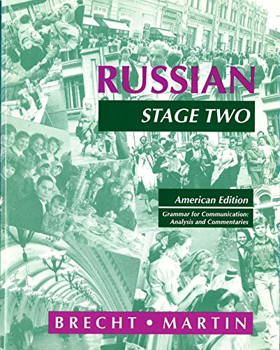 Russian, stage two: Grammar for communications, analysis and commentaries (0787239631) by Richard D Brecht