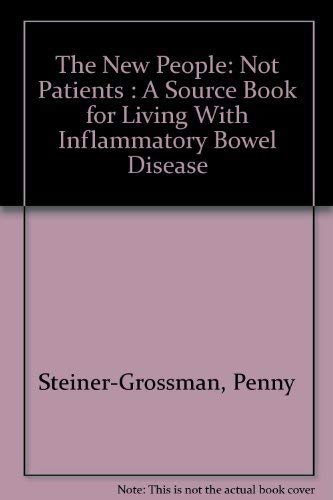 9780787242824: The New People: Not Patients : A Source Book for Living With Inflammatory Bowel Disease